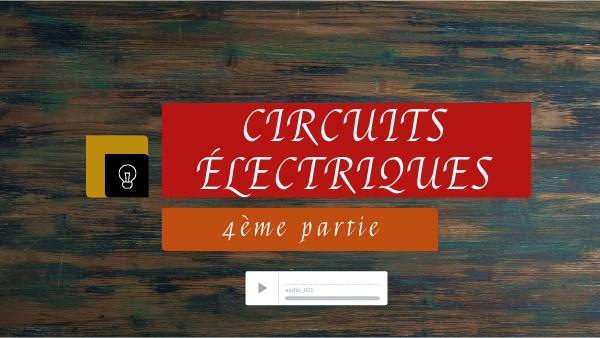 circuits électriques 4ème partie
