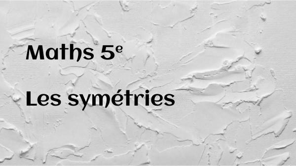 5ème les symétries