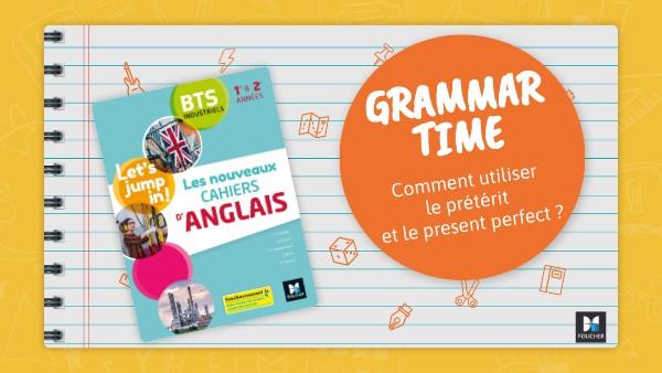 Grammar Time - Prétérit et present perfect (Foucher)