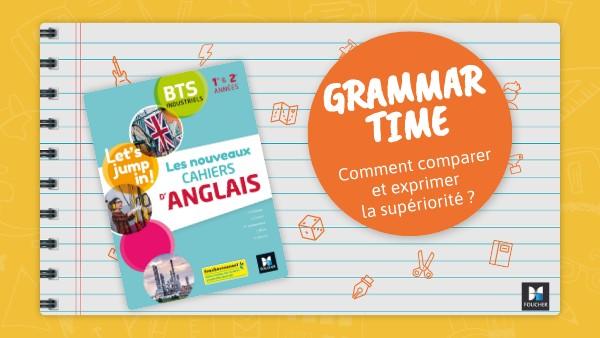 Grammar Time - Les comparatifs et les superlatifs (Foucher)