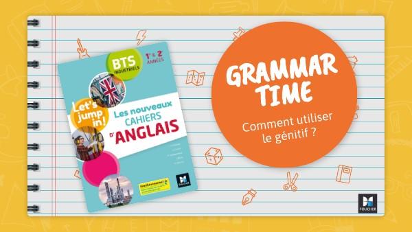 Grammar Time - Le génitif (Foucher)