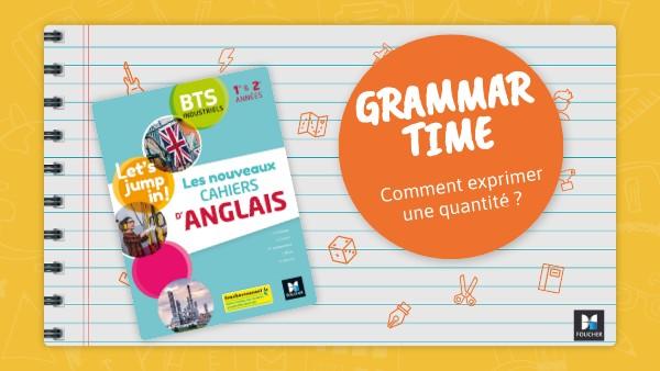 Grammar Time - Exprimer une quantité (Foucher)