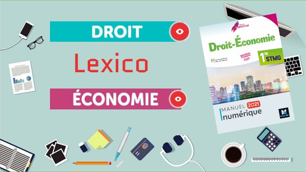 Lexico Droit&économie 1re STMG