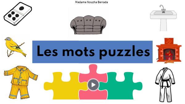 LES MOTS PUZZLES - PARTIE 2 - MOTS AVEC 3 SYLLABES